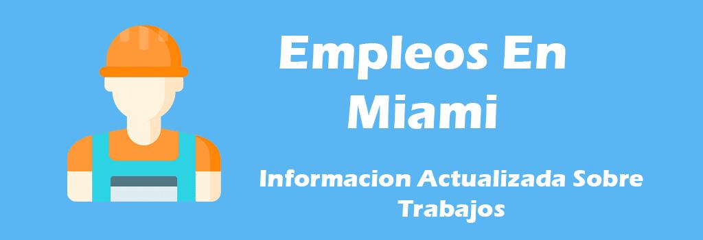 Trabajos Disponibles en Construccion Miami Florida