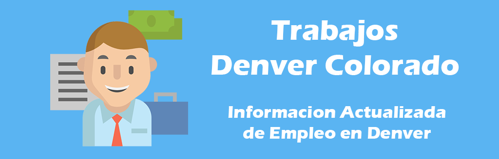 Trabajos Disponibles en Denver Colorado En Español