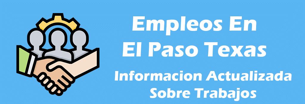 Trabajos Disponibles en el Paso Texas - Empleos en Español
