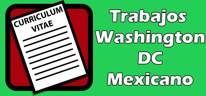 Trabajo en Washington DC Para Mexicanos