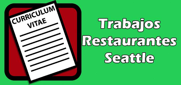 Trabajos en Restaurantes en Seattle WA 2020 en Español Empleos Hispanos