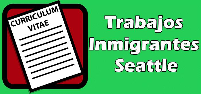 Trabajo en Seattle para Inmigrantes