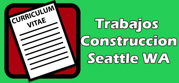 Trabajos de Construccion en Seattle WA