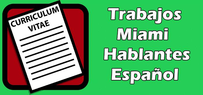 Trabajos en Miami en Español Empleos para Hispanohablantes