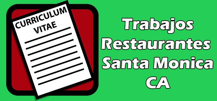 Trabajos en Restaurantes en Santa Monica CA