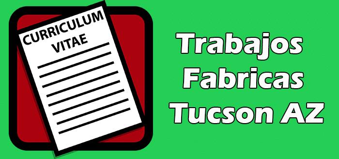 Trabajos Disponibles en Fabricas en Tucson AZ en Español