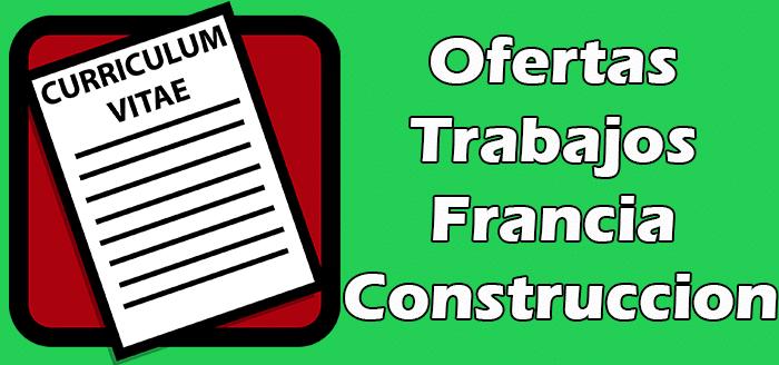 Trabajos Disponibles en Francia de Construccion