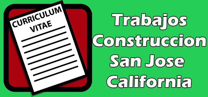 Trabajos de Construccion en San Jose California