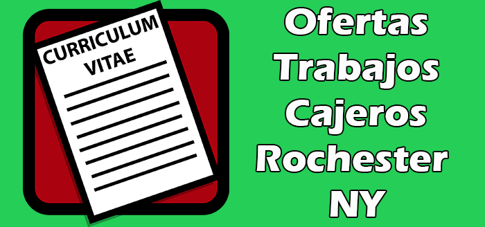 Trabajos Disponibles de Cajeros en Rochester NY