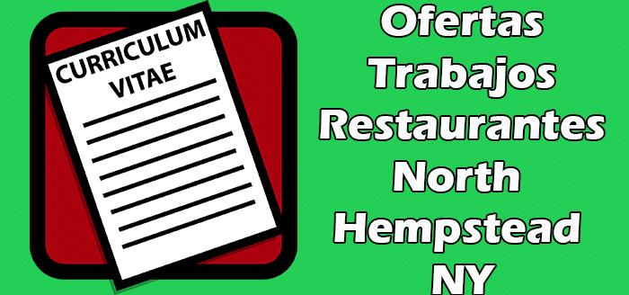 Trabajos Disponibles de Restaurantes en North Hempstead NY