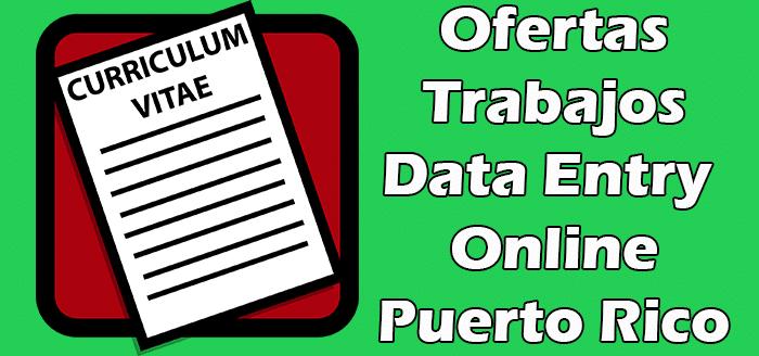 Trabajos Disponibles de Data Entry Online Puerto Rico
