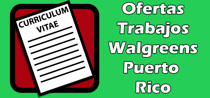 Trabajos Disponibles en Walgreens Puerto Rico