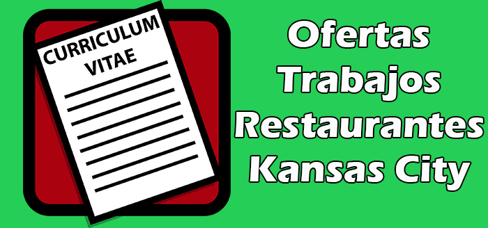 Trabajos Disponibles en Restaurantes en Kansas City