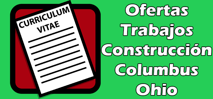 Trabajos Disponibles de Construcción en Columbus Ohio