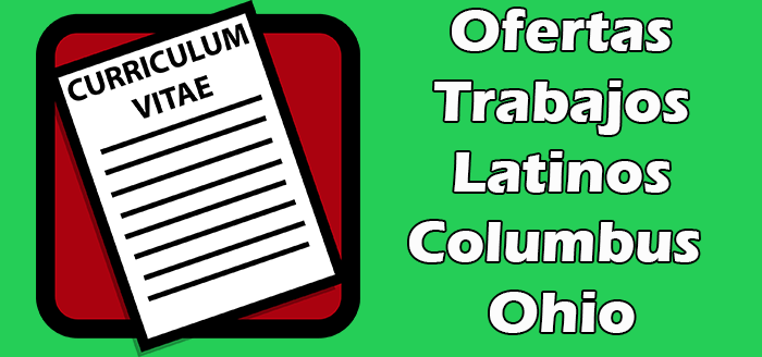 Trabajos Disponibles para Latinos en Columbus Ohio