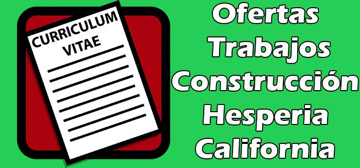 Trabajos Disponibles de Construcción en Hesperia CA
