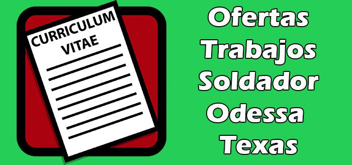 Trabajos Disponibles de Soldador en Odessa Texas