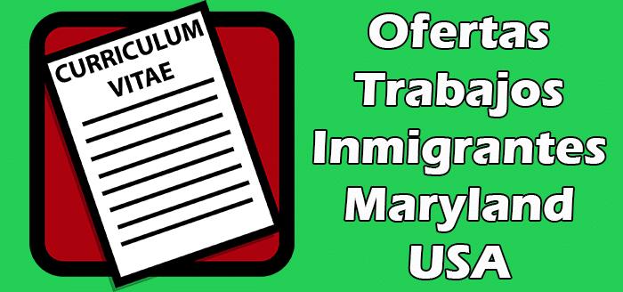 Trabajos Disponibles en Maryland Sin Papeles Hispanos Indocumentados