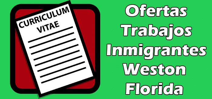 Trabajos Disponibles en Weston FL Sin Papeles Hispanos Indocumentados