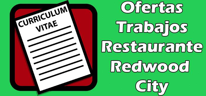 Trabajos Disponibles en Restaurante en Redwood City California