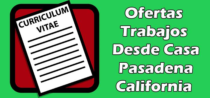 Trabajos Desde Casa en Pasadena California