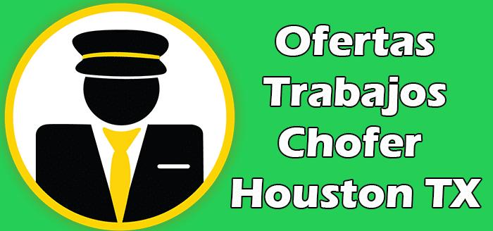 Trabajos Disponibles para Chofer en Houston TX