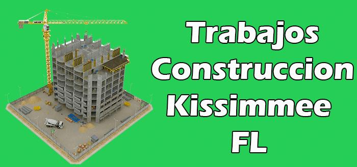 Trabajos de Construccion en Kissimmee FL Empleos