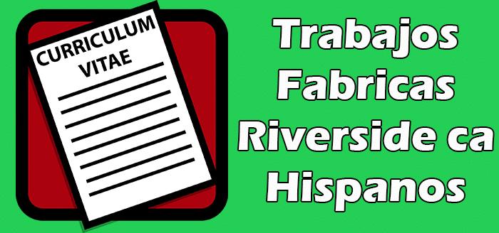 Trabajos Fabricas en Riverside CA en Español