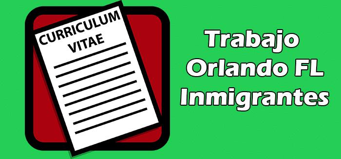 Trabajo en Orlando Florida Sin Papeles Indocumentados