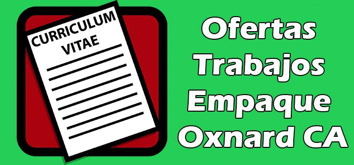 Trabajos Disponibles de empaque en Oxnard CA
