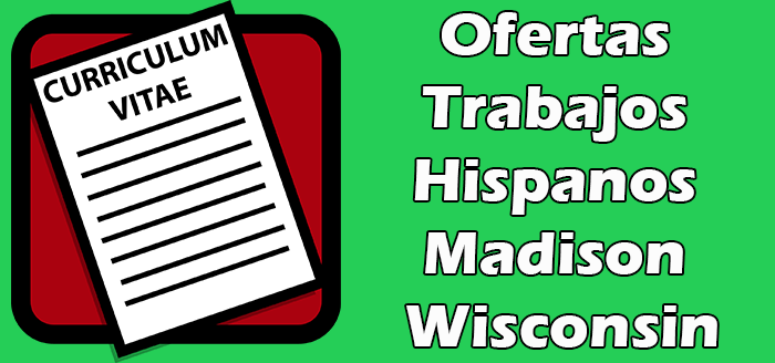 Empleos para Hispanos en Madison Wisconsin