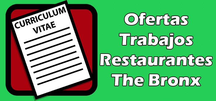 Trabajos Disponibles en Restaurantes en el Bronx Empleos