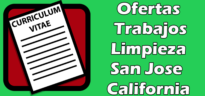 Trabajos Disponibles de limpieza en San Jose California Empleos