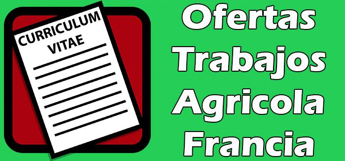 Trabajos de  Peon Agricola en Francia Empleos