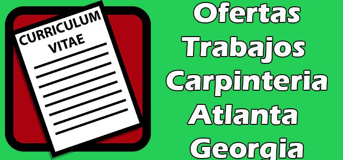 Trabajos Disponibles de Carpinteria Atlanta Empleos