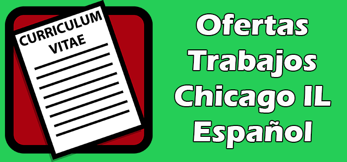 Trabajos Disponibles en Chicago para Hispanos 2020