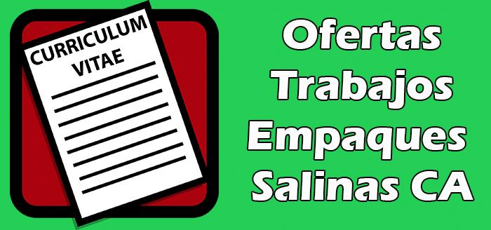 Trabajos Disponibles en Empaques en Salinas CA  Empleos