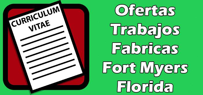 Trabajos en Fabricas en Fort Myers Empleos