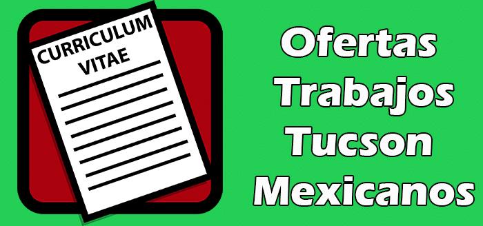 Trabajos Disponibles en Tucson AZ para Mexicanos Empleos