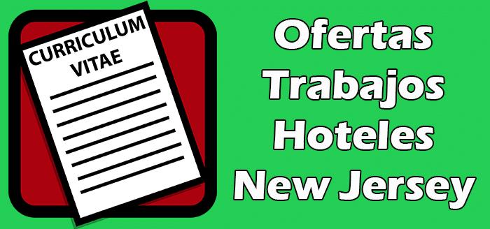 Trabajos Disponibles en Hoteles en New Jersey 2020
