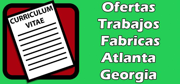 Trabajos Disponibles en Fabricas en Atlanta Georgia