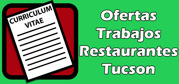 Trabajos Disponibles en Restaurantes en Tucson Az 2020