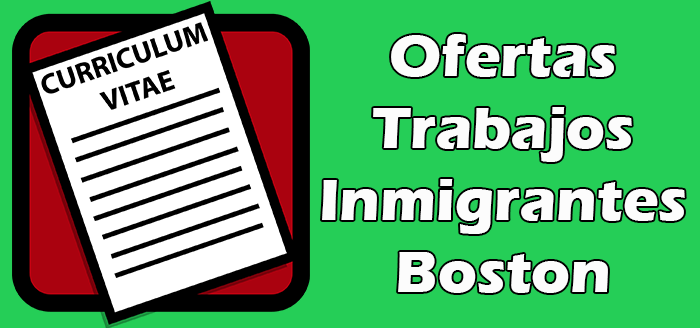Trabajos Disponibles en Boston Sin Papeles 2020 Indocumentados