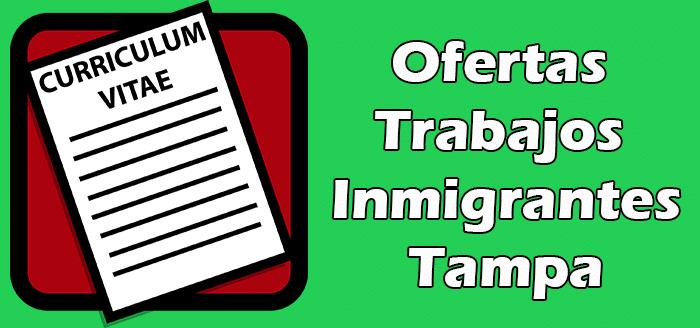 Trabajos Disponibles en Tampa Sin Papeles  Indocumentados