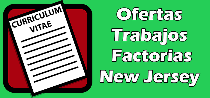 Trabajos Disponibles en Factorias en New Jersey.
