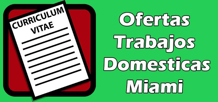 Trabajos Disponibles Domestico en Miami 2020