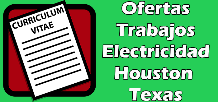 Trabajos Disponibles de Electricista en Houston TX 2020