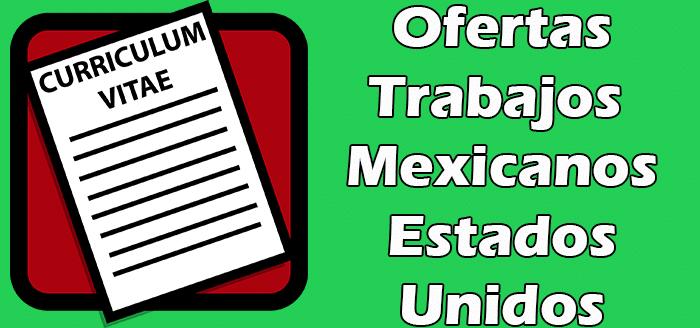 Trabajos Disponibles en Estados Unidos para Mexicanos por Contrato 2020