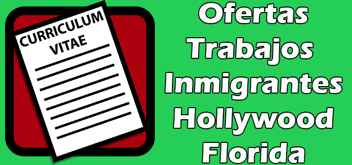 Trabajos en Hollywood Florida Sin Papeles 2020 Indocumentados