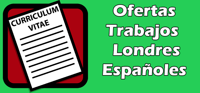 Trabajos Disponibles en Londres para Españoles 2020